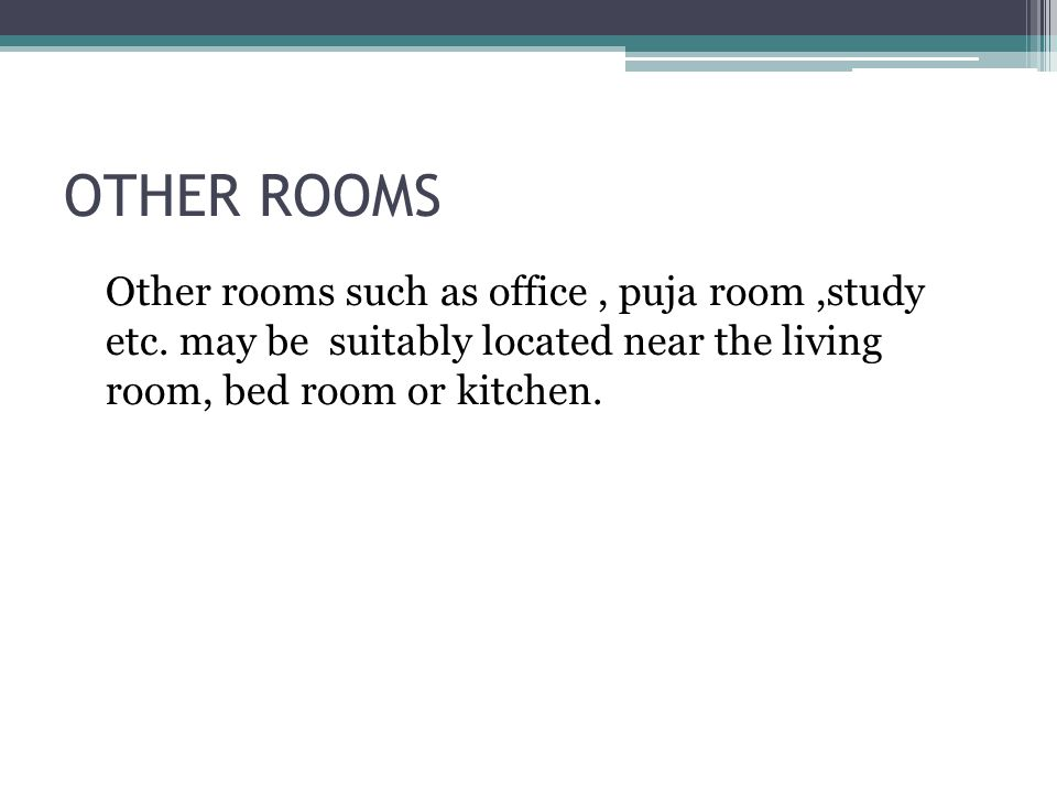 OTHER ROOMS Other rooms such as office , puja room ,study etc.