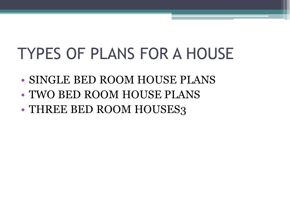 TYPES OF PLANS FOR A HOUSE