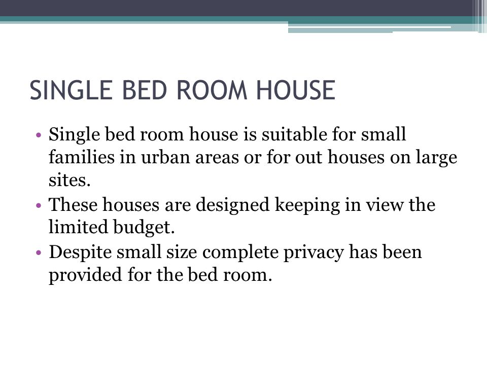 SINGLE BED ROOM HOUSE Single bed room house is suitable for small families in urban areas or for out houses on large sites.