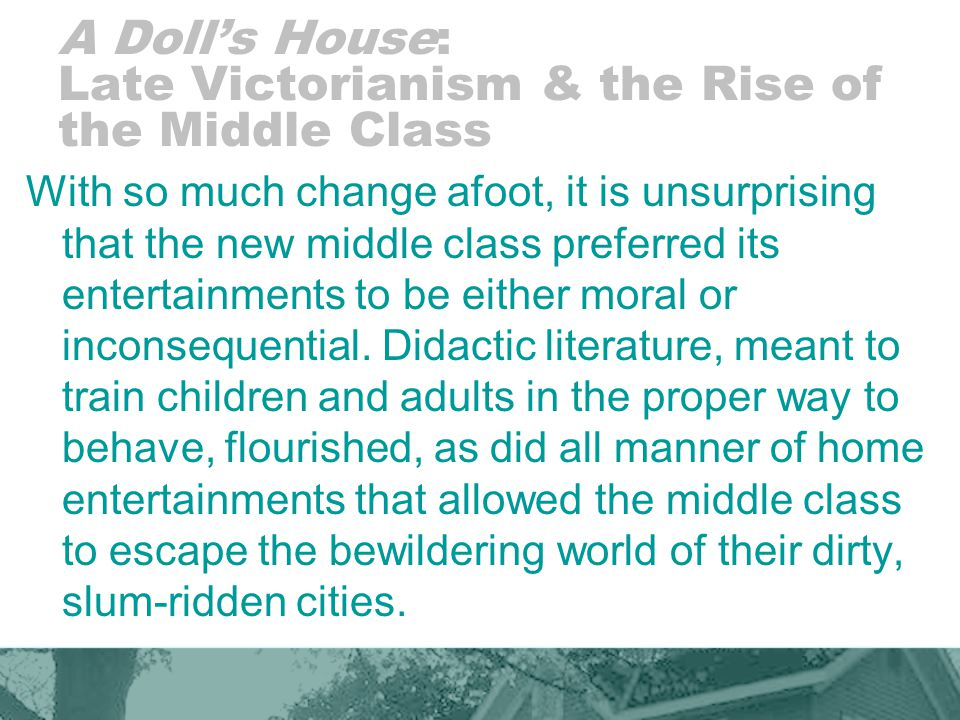 A Doll's House: Late Victorianism & the Rise of the Middle Class