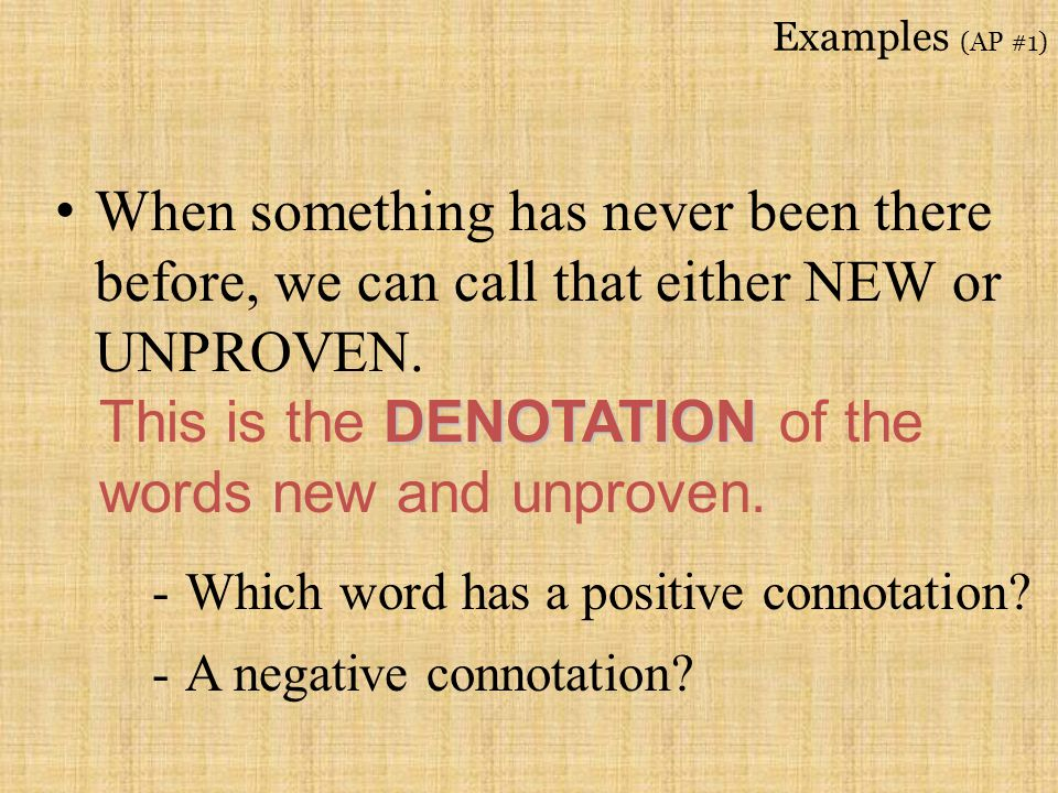 This is the DENOTATION of the words new and unproven.