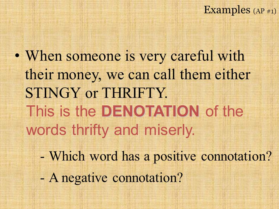 This is the DENOTATION of the words thrifty and miserly.