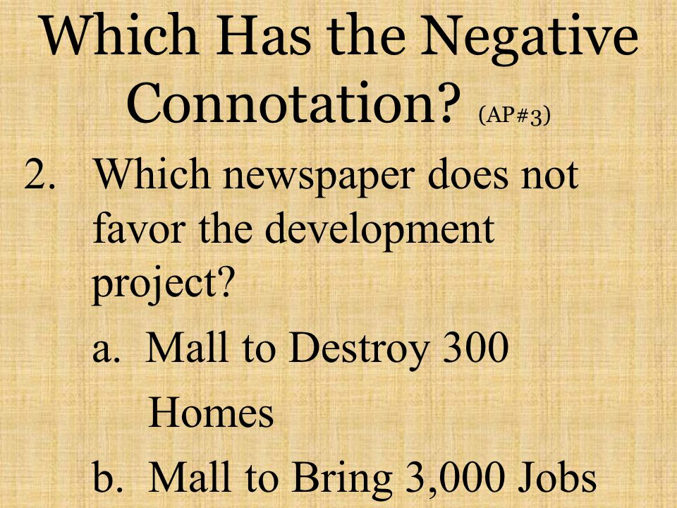 Which Has the Negative Connotation (AP#3)
