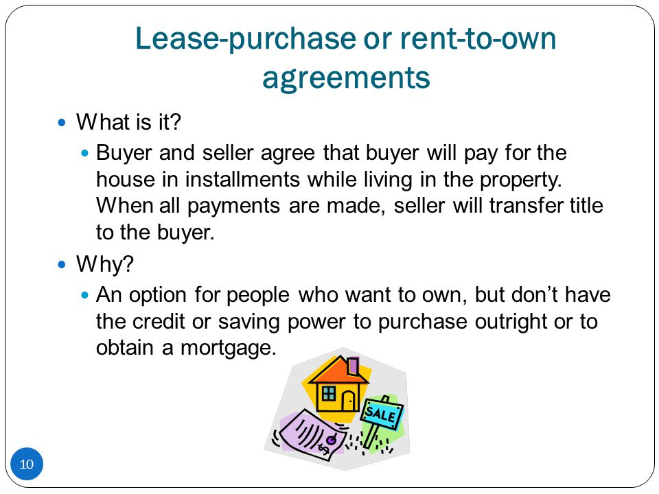 Lease-purchase or rent-to-own agreements