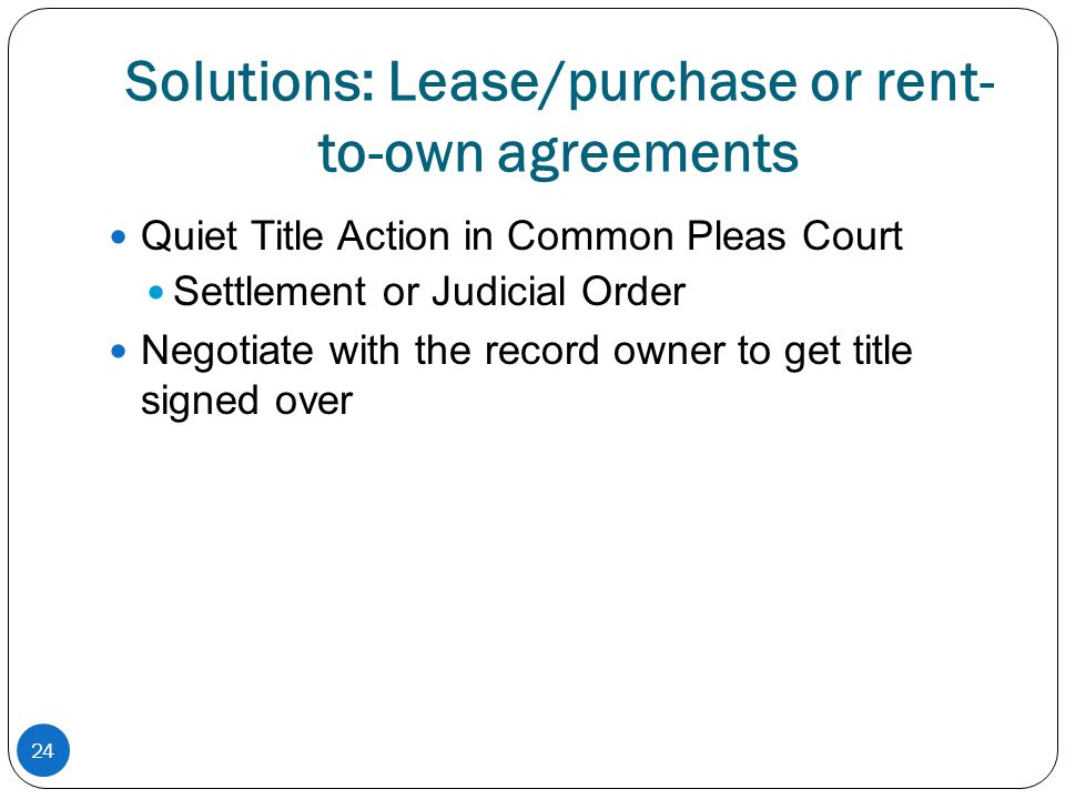 Solutions: Lease/purchase or rent-to-own agreements