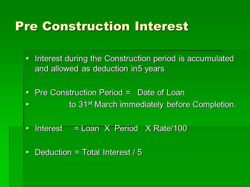 Pre Construction Interest