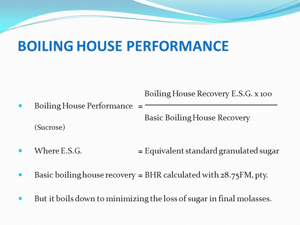 BOILING HOUSE PERFORMANCE
