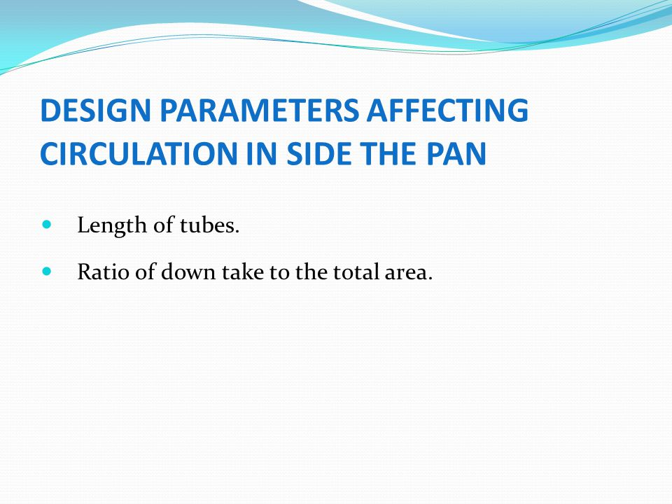 DESIGN PARAMETERS AFFECTING CIRCULATION IN SIDE THE PAN