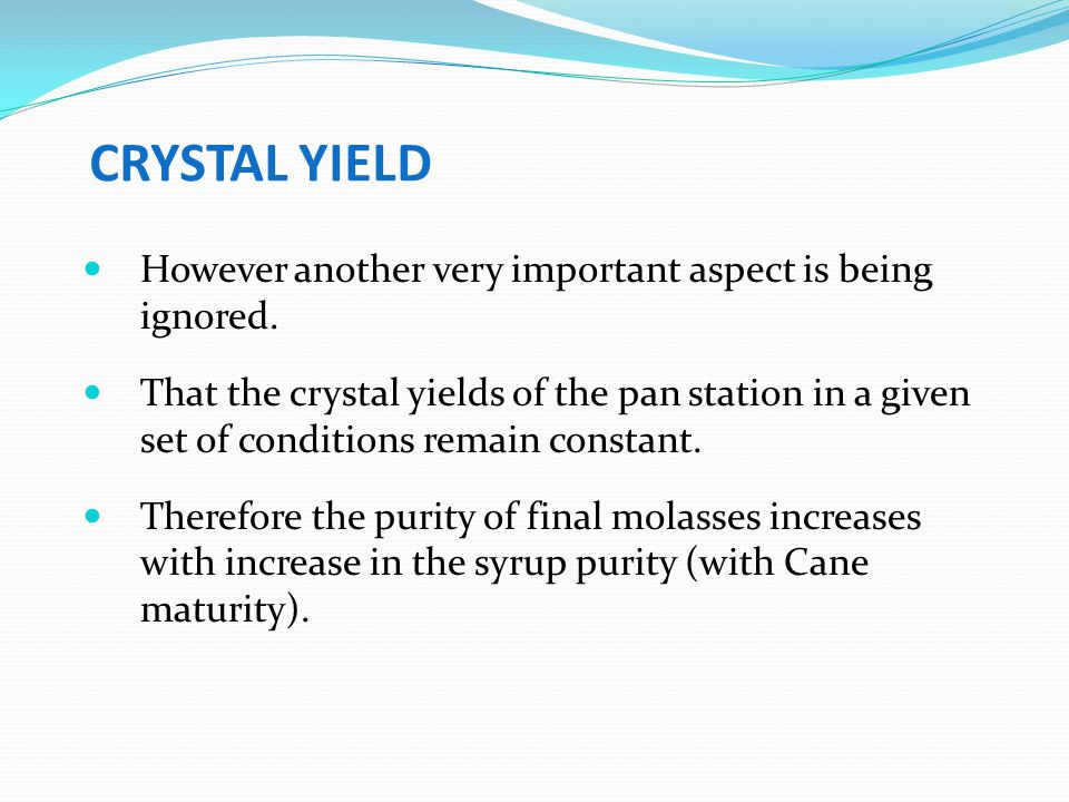CRYSTAL YIELD However another very important aspect is being ignored.
