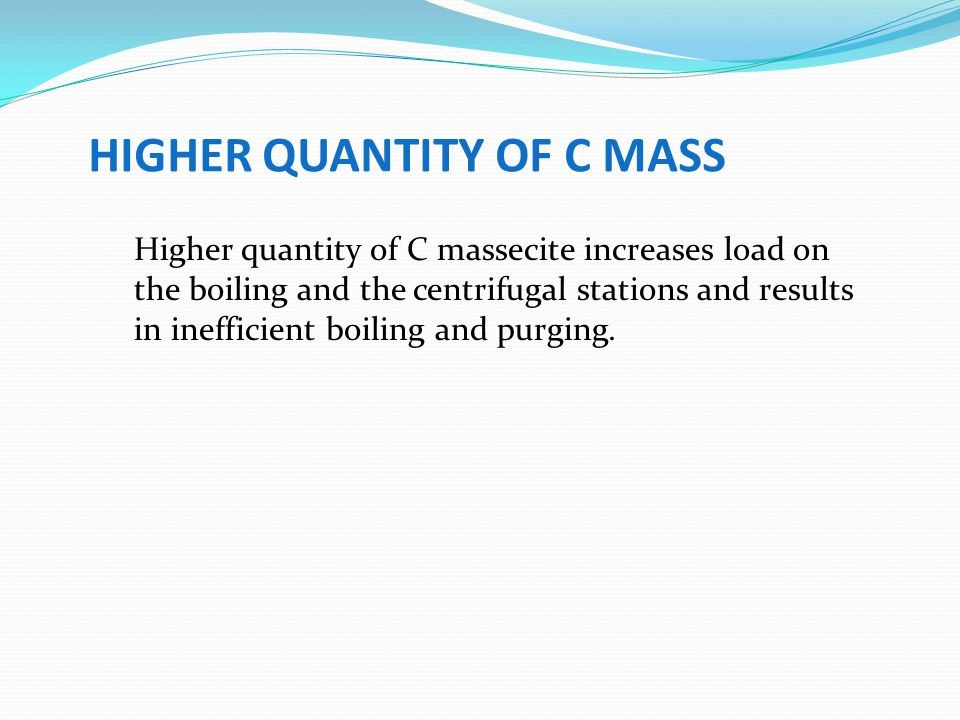 HIGHER QUANTITY OF C MASS
