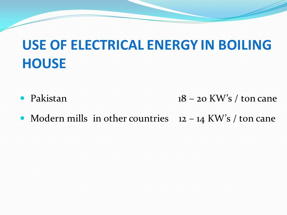 USE OF ELECTRICAL ENERGY IN BOILING HOUSE