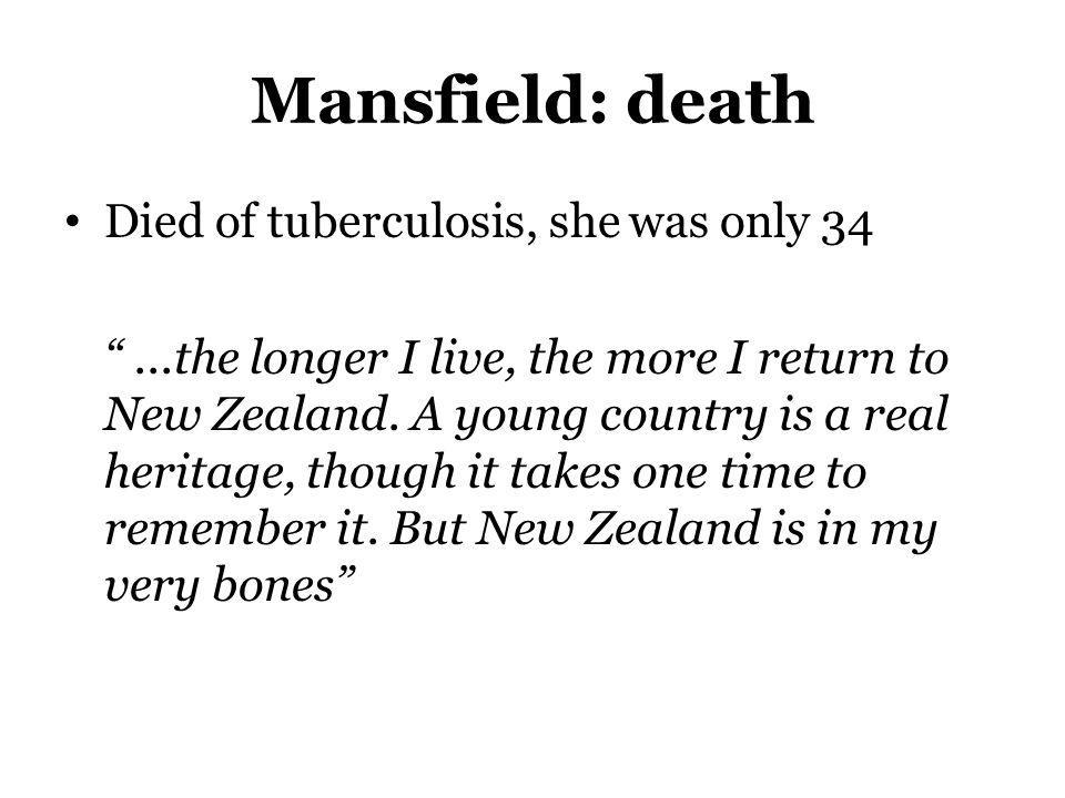 Mansfield: death Died of tuberculosis, she was only 34