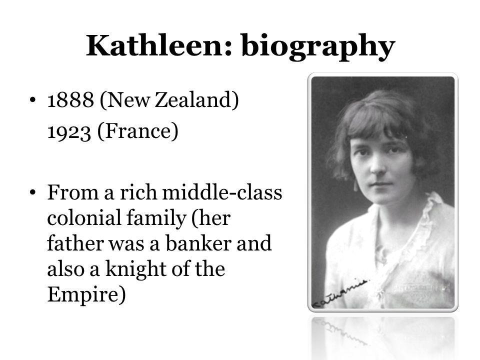 Kathleen: biography 1888 (New Zealand) 1923 (France)