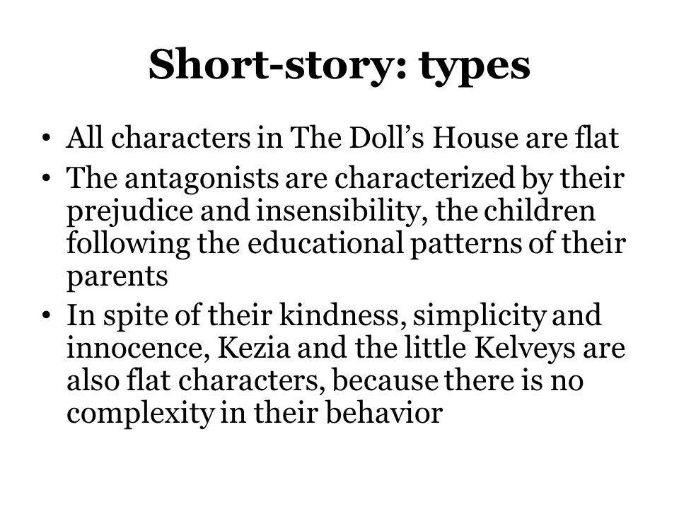 Short-story: types All characters in The Doll's House are flat