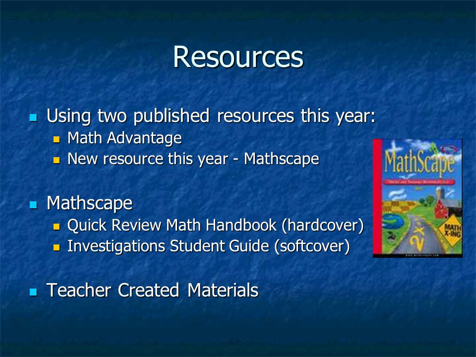 Resources Using two published resources this year: Mathscape
