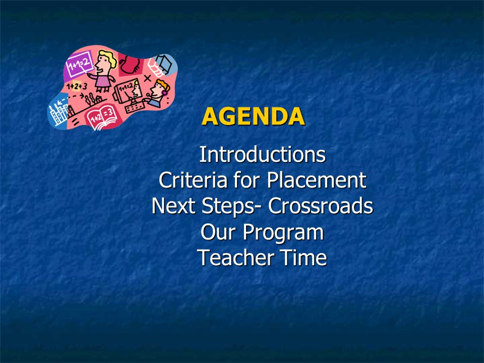 AGENDA Introductions Criteria for Placement Next Steps- Crossroads