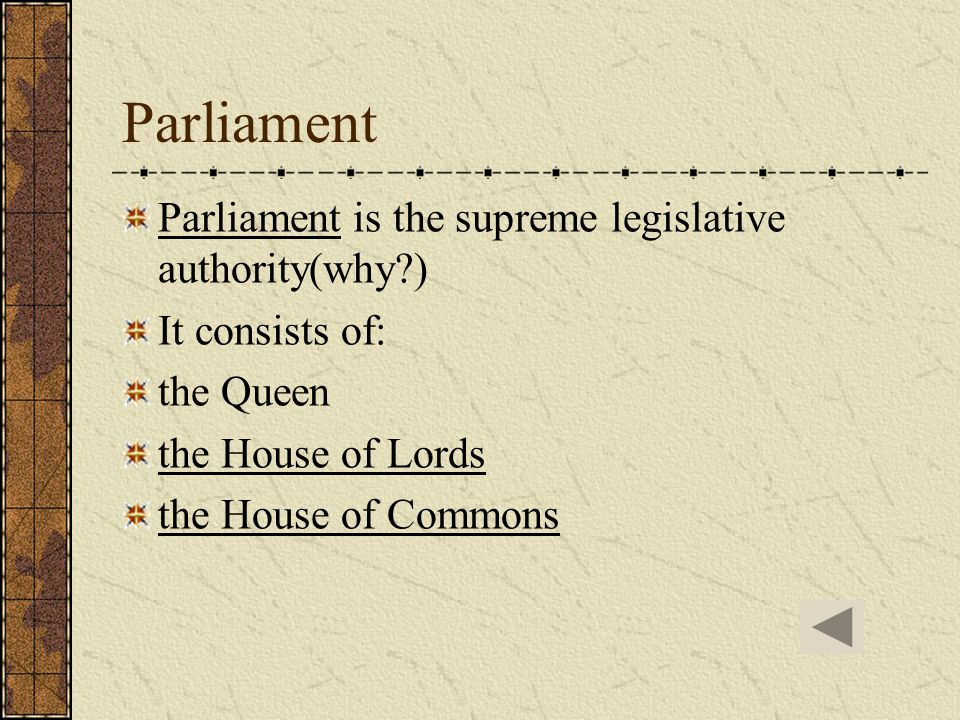Parliament Parliament is the supreme legislative authority(why )