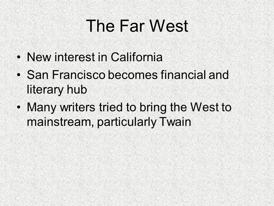 The Far West New interest in California