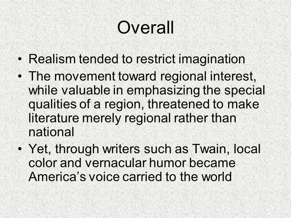 Overall Realism tended to restrict imagination
