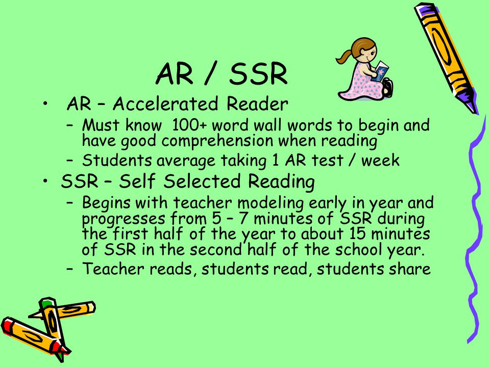AR / SSR AR – Accelerated Reader SSR – Self Selected Reading
