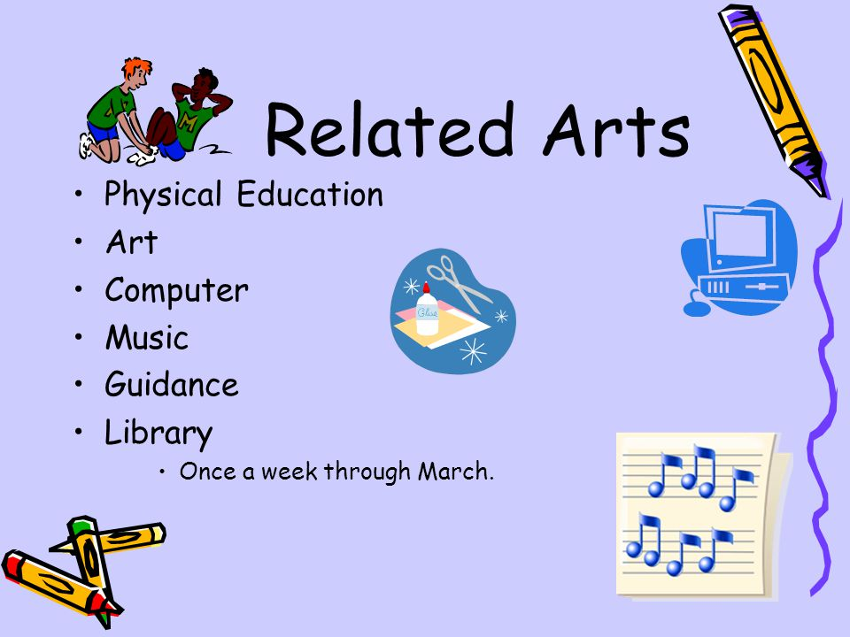 Related Arts Physical Education Art Computer Music Guidance Library
