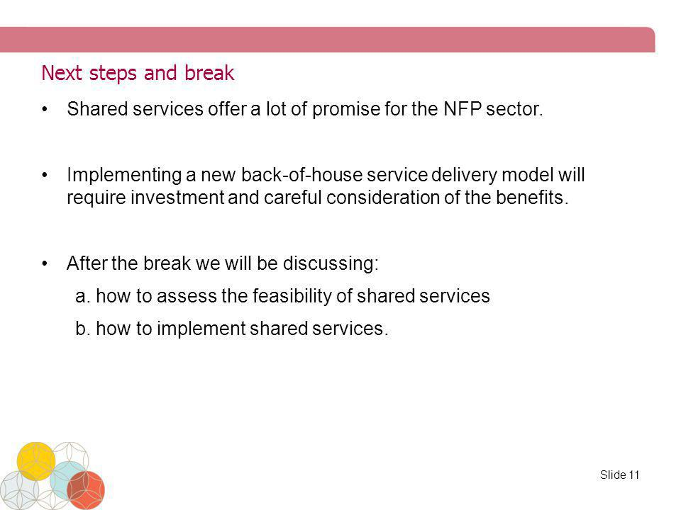 Next steps and break Shared services offer a lot of promise for the NFP sector.
