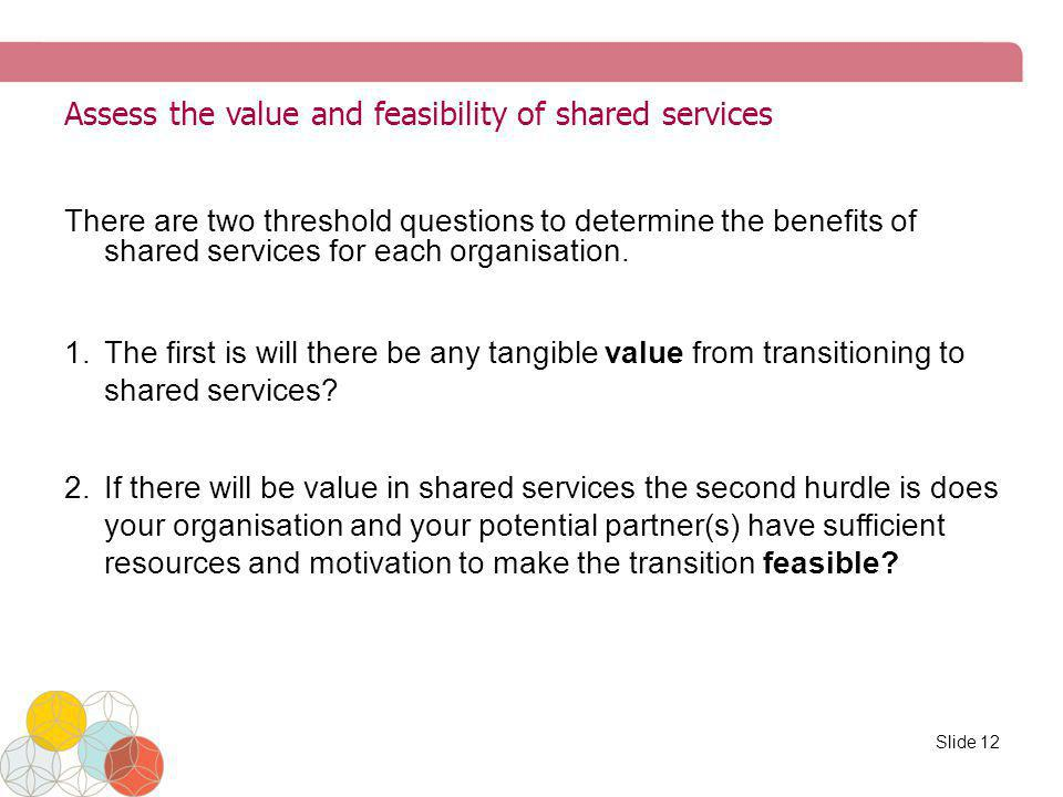 Assess the value and feasibility of shared services