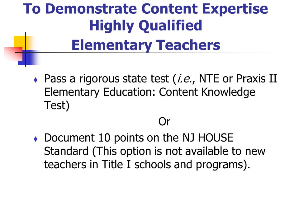 To Demonstrate Content Expertise Highly Qualified Elementary Teachers