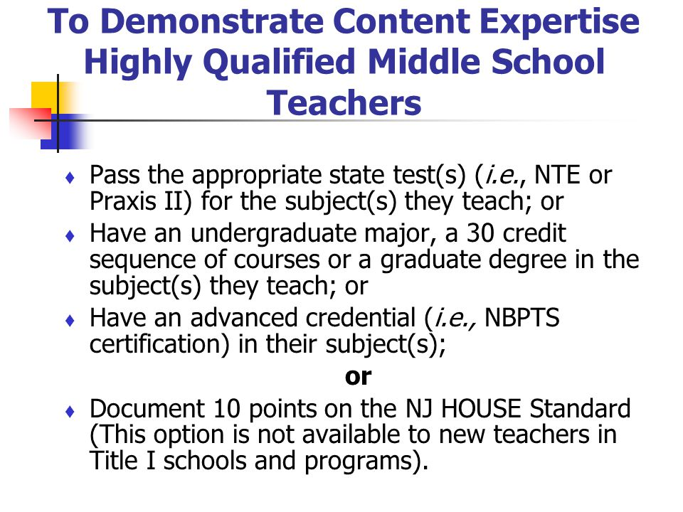 To Demonstrate Content Expertise Highly Qualified Middle School Teachers