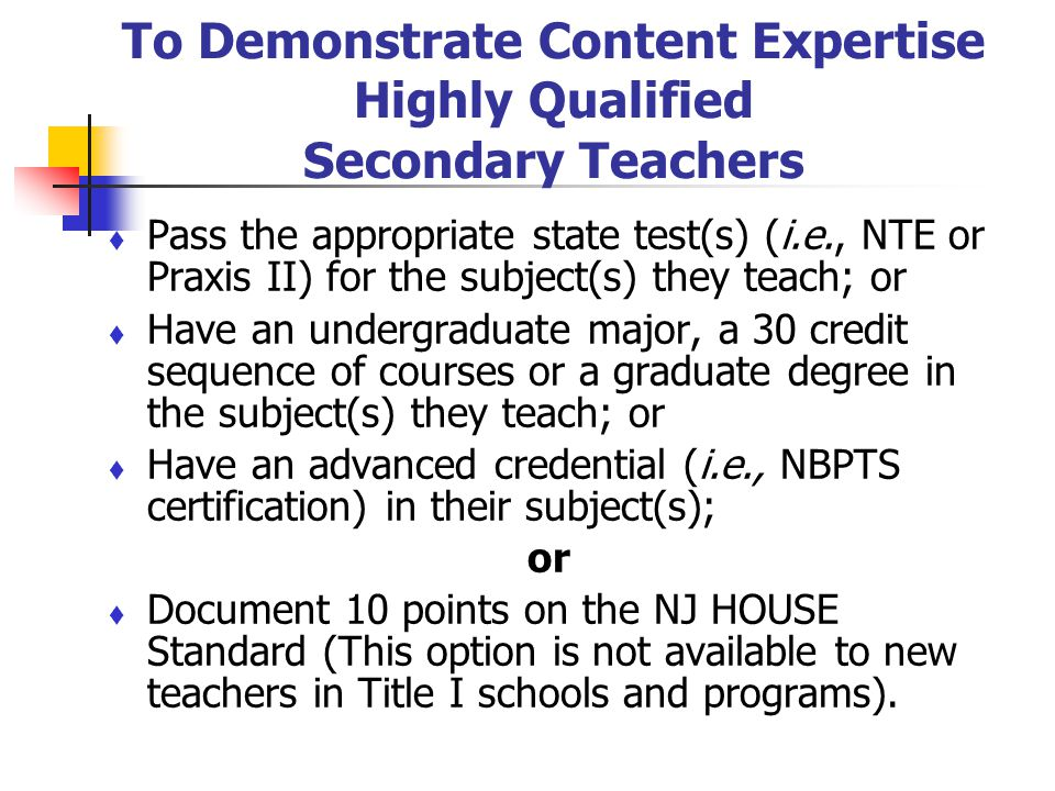 To Demonstrate Content Expertise Highly Qualified Secondary Teachers