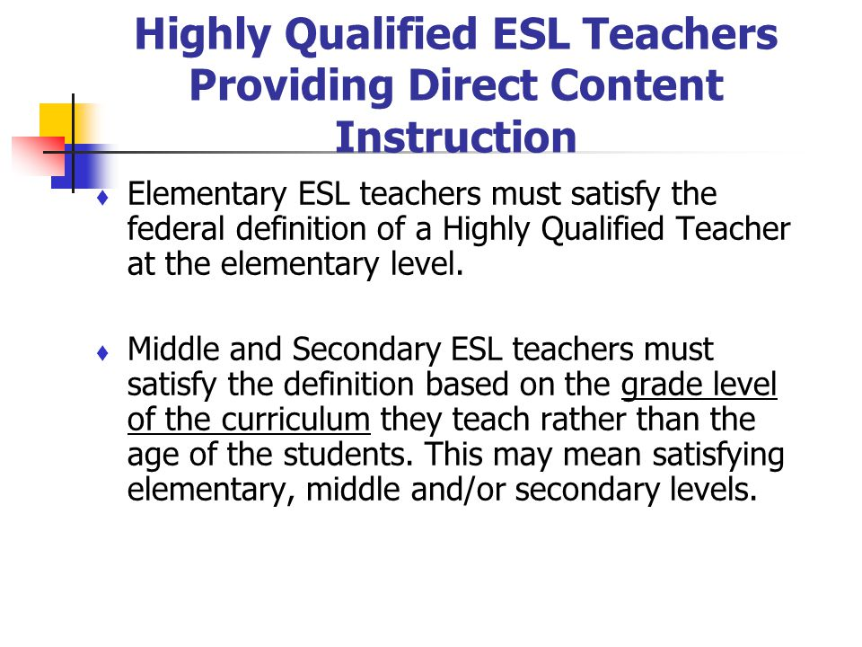 Highly Qualified ESL Teachers Providing Direct Content Instruction