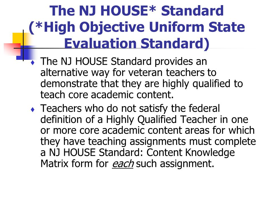 The NJ HOUSE* Standard (*High Objective Uniform State Evaluation Standard)