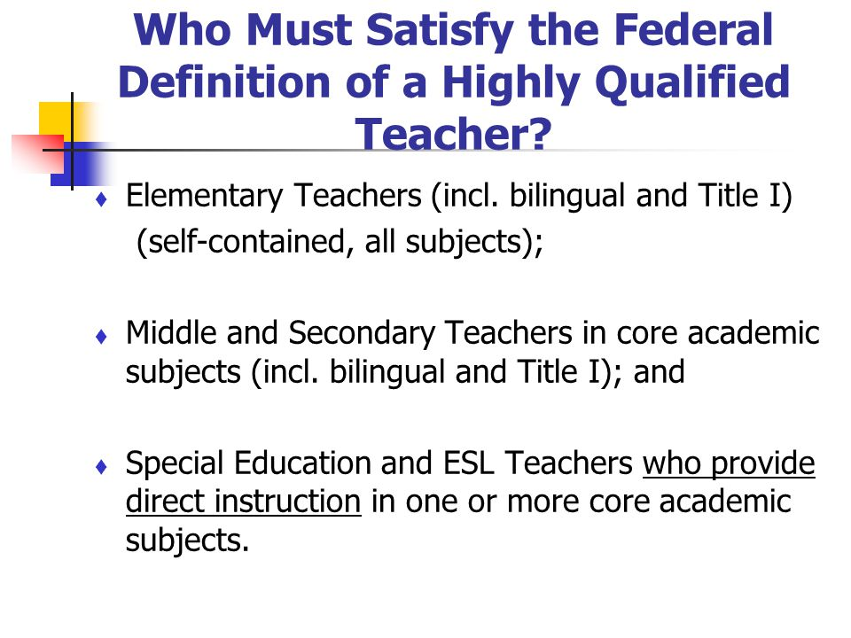 Who Must Satisfy the Federal Definition of a Highly Qualified Teacher