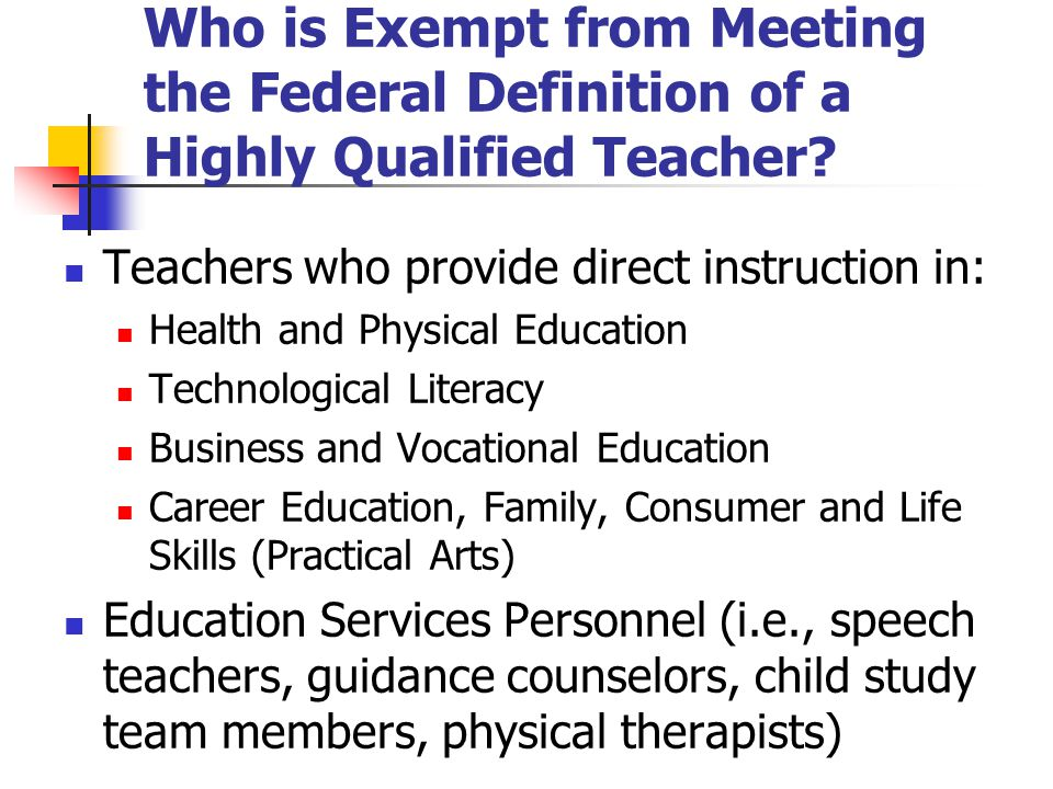 Who is Exempt from Meeting the Federal Definition of a Highly Qualified Teacher