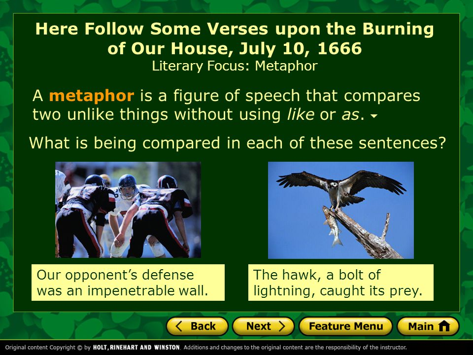 Here Follow Some Verses upon the Burning of Our House, July 10, 1666 Literary Focus: Metaphor