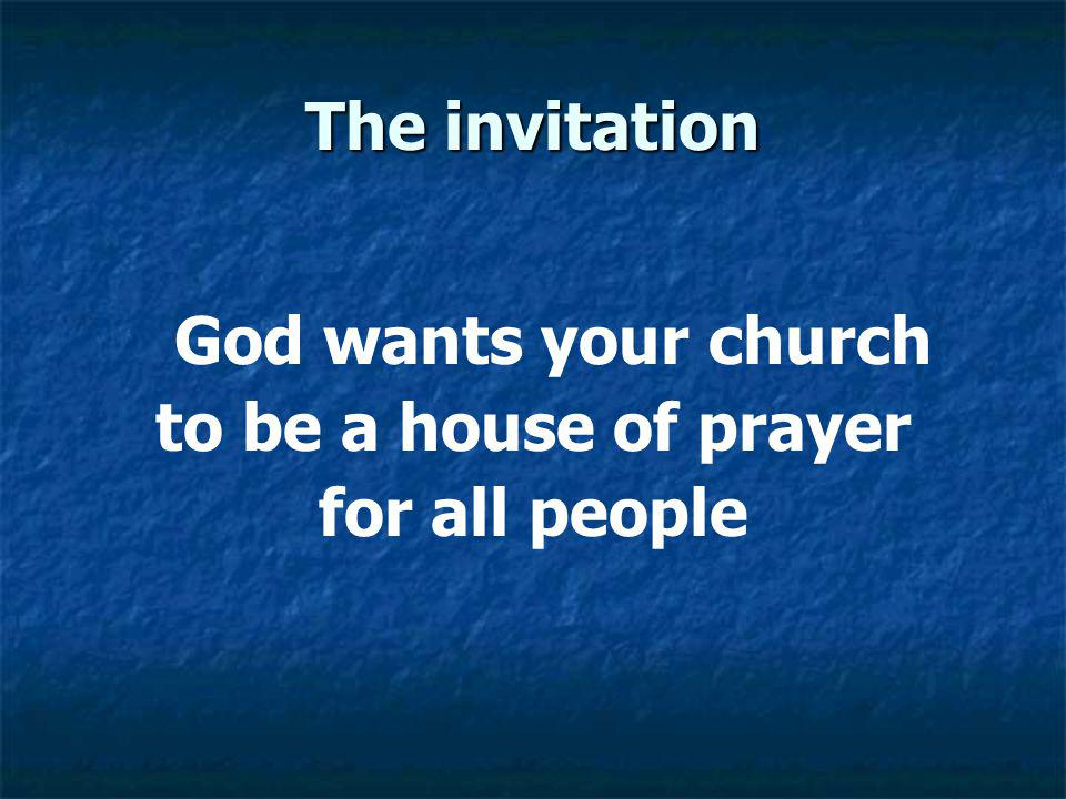The invitation to be a house of prayer for all people
