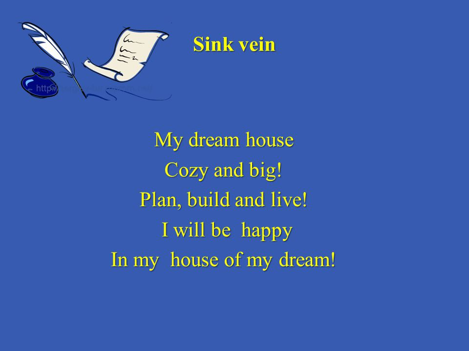 Sink vein My dream house Cozy and big. Plan, build and live.