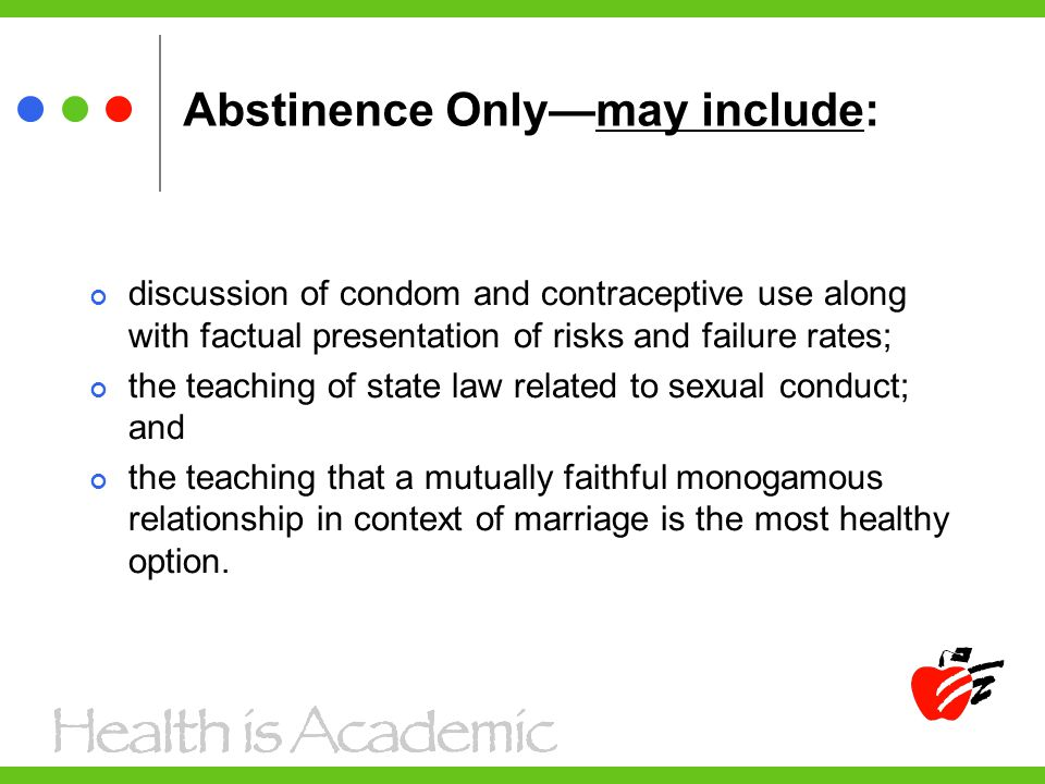 Abstinence Only—may include: