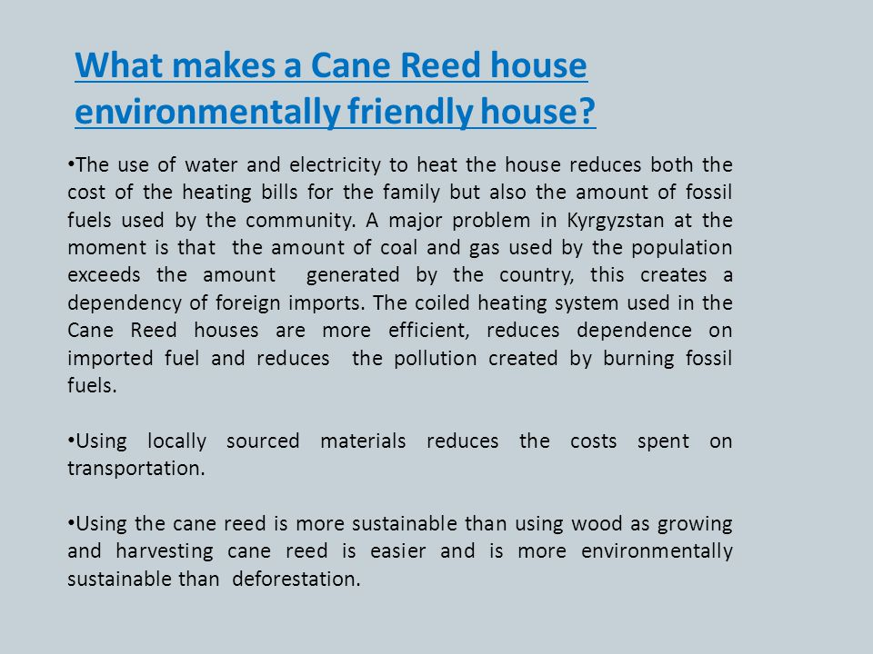 What makes a Cane Reed house environmentally friendly house