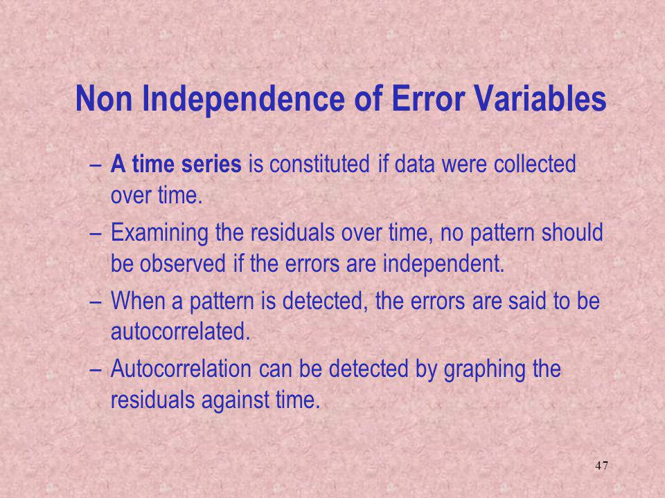 Non Independence of Error Variables