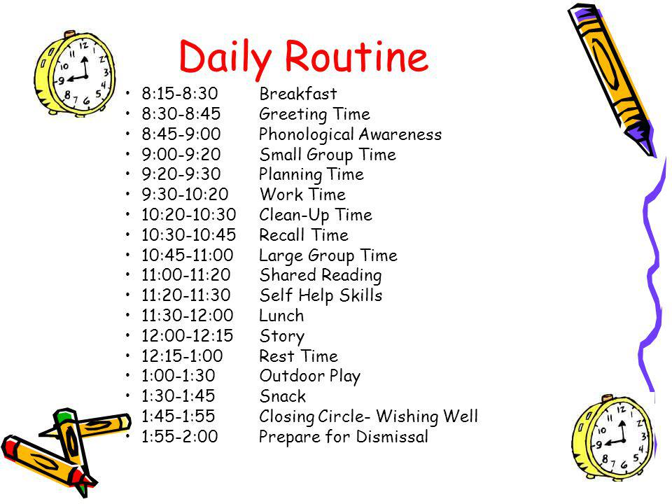 Daily Routine 8:15-8:30 Breakfast 8:30-8:45 Greeting Time