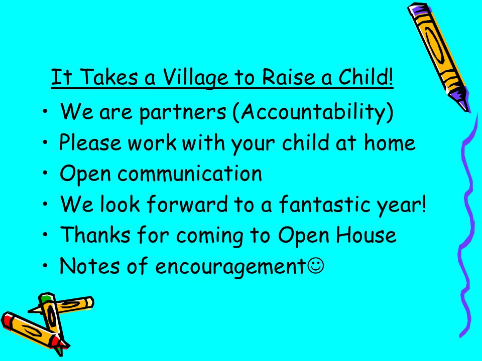 It Takes a Village to Raise a Child!