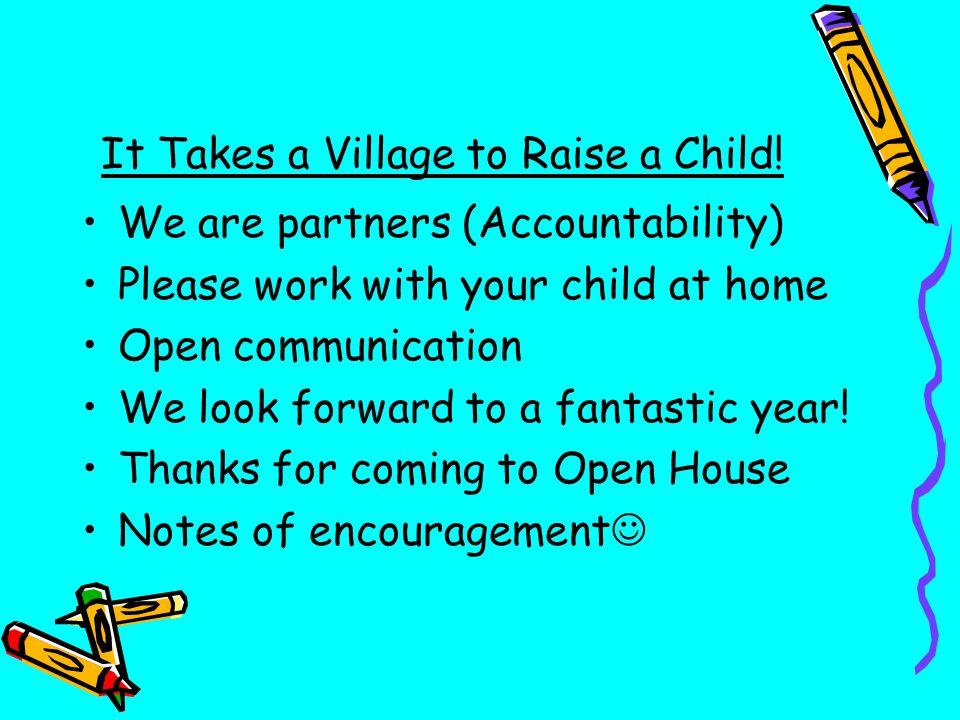 It Takes a Village to Raise a Child!