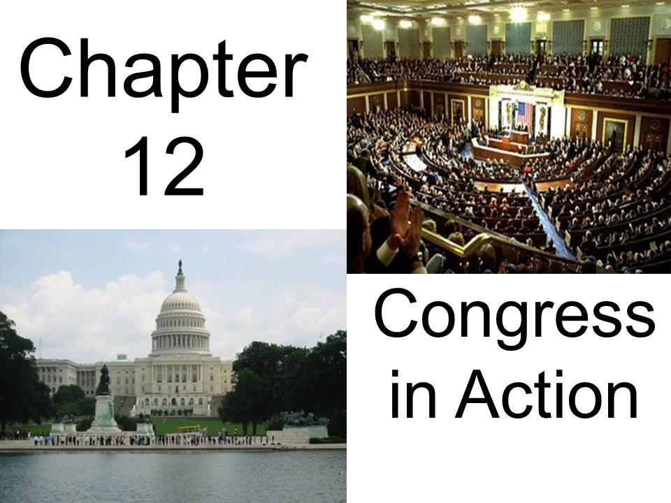 Chapter 12 Congress in Action