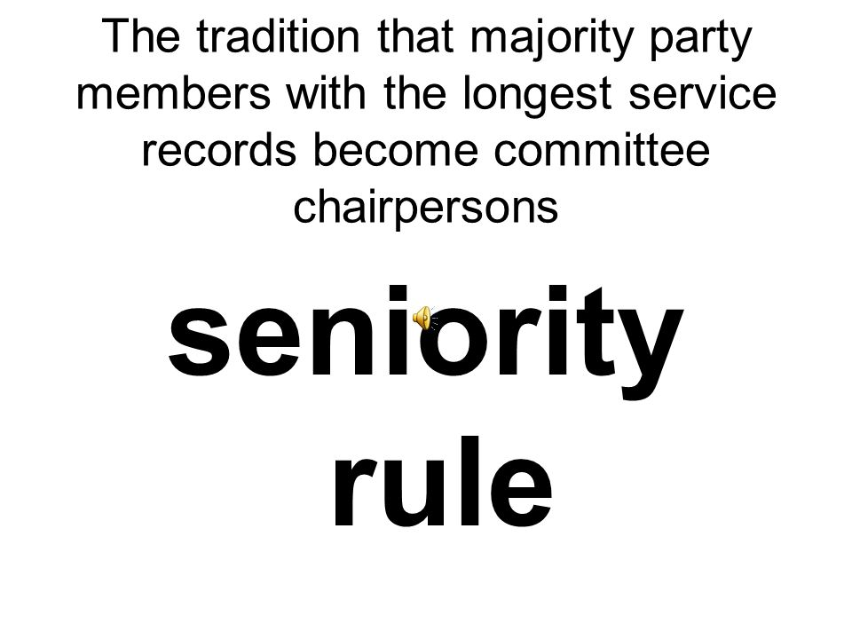 The tradition that majority party members with the longest service records become committee chairpersons