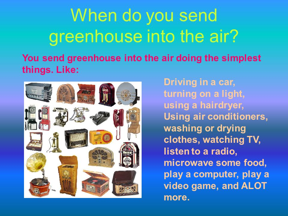 When do you send greenhouse into the air