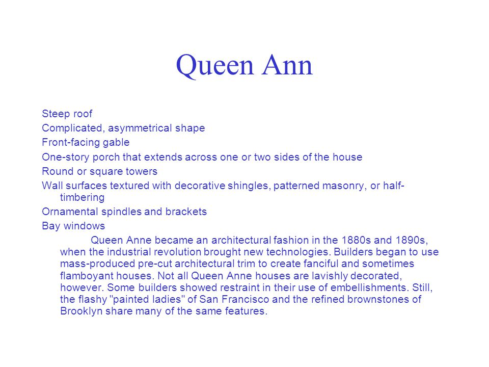 Queen Ann Steep roof Complicated, asymmetrical shape