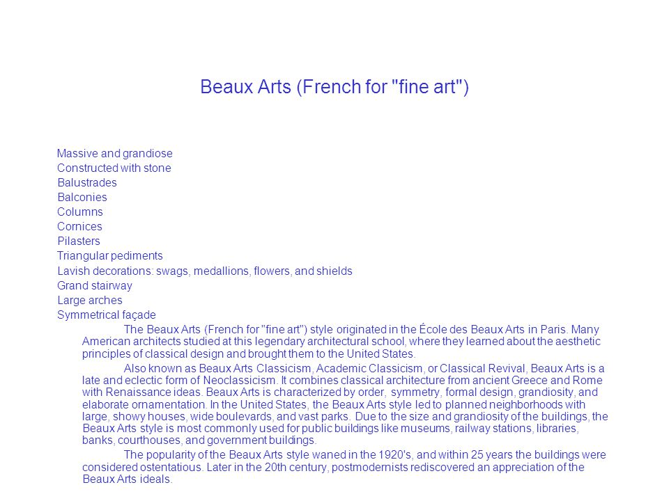 Beaux Arts (French for fine art )