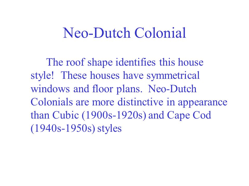 Neo-Dutch Colonial