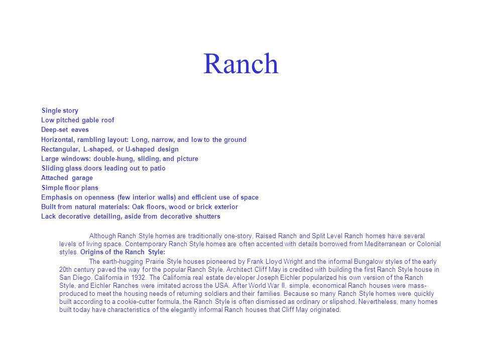 Ranch Single story Low pitched gable roof Deep-set eaves